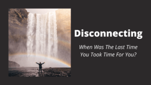 Disconnecting and Taking Time For You - Wilde Escape