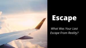 What Was Your Last Escape - Wilde Escape