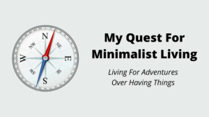 My Quest For Minimalist Living - Wilde Escape