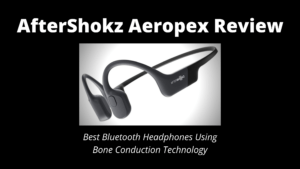 AfterShokz-Aeropex-Review