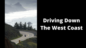 Driving-Down-The-West-Coast